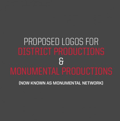 Proposed Logos for District Productions and Monumental Productions